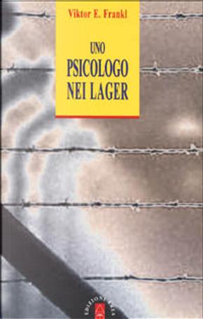 Uno psicologo nei lager by Viktor E. Frankl