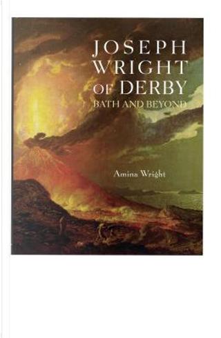 Joseph Wright of Derby by Amina Wright