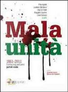 Mala unità by Gigi Di Fiore, Lino Patruno, Lorenzo del Boca, Pino Aprile, Ruggero Guarini