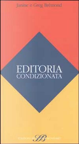 Editoria condizionata by Brmond Greg, Janine Brmond