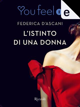 L'istinto di una donna by Federica D'Ascani