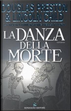 La danza della morte by Douglas Preston, Lincoln Child