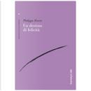 Un destino di felicità by Philippe Forest