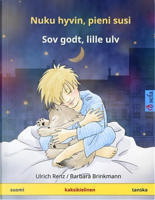 Nuku hyvin, pieni susi – Sov godt, lille ulv. Kaksikielinen satukirja (suomi – tanska) by Ulrich Renz