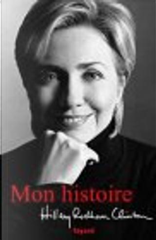 Mon histoire by Hillary Rodham Clinton, Odile Demange, Jean-Paul Mourlon, Marie-France de Palomera
