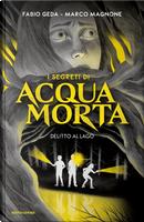 I segreti di Acquamorta by Fabio Geda, Marco Magnone