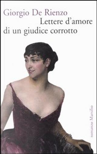 Lettere d'amore di un giudice corrotto by Giorgio De Rienzo