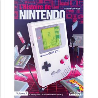 L'Histoire de Nintendo, Vol. 4 by Florent Gorges