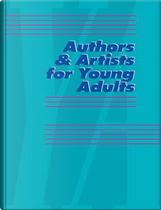 Authors & Artists for Young Adults by Not Available