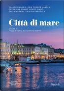 Città di mare by Catherine Dunne, Dacia Maraini, Herik Fosnes Hansen, Renzo Piano, Valeria Parrella