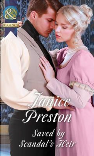 Saved By Scandal's Heir (Men About Town, Book 2) by Janice Preston