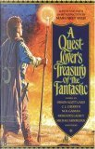 A Quest-Lover's Treasury of the Fantastic by