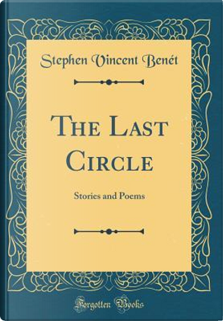 The Last Circle by Stephen Vincent Benet