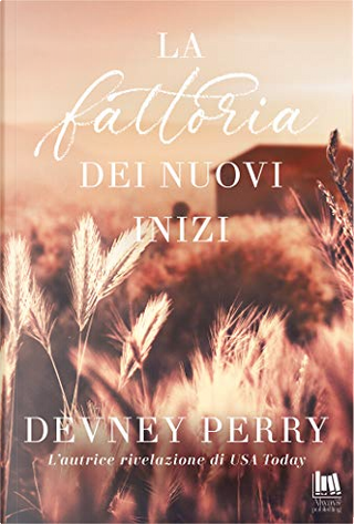 La fattoria dei nuovi inizi by Devney Perry