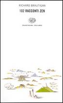 102 racconti zen by Richard Brautigan
