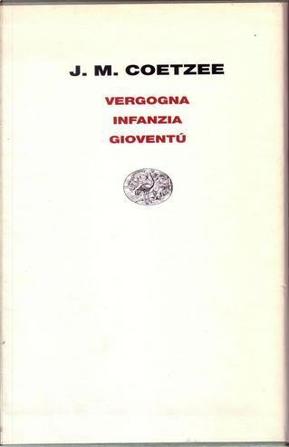 Vergogna-Gioventù-Infanzia by J. M. Coetzee