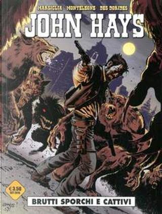 John Hays by Michele Monteleone, Stefano Marsiglia