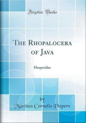 The Rhopalocera of Java by Marinus Cornelis Piepers