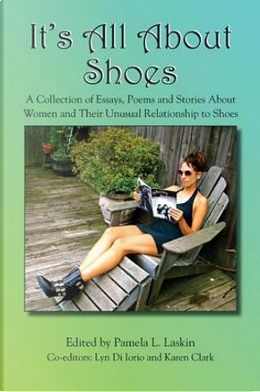 It's All About Shoes by Pamela Laskin