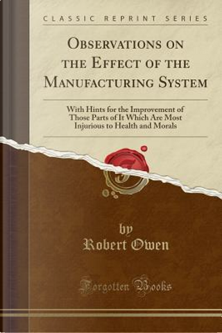 Observations on the Effect of the Manufacturing System by Robert Owen