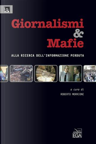Giornalismi & Mafie by Luciana Alpi, Lugi Ciotti, Roberto Morrione, Saverio Lodato