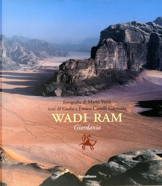 Wadi Ram by Enrico Castelli Gattinara, Giulia Castelli Gattinara