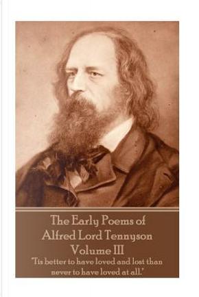 3 by Alfred Tennyson Baron Tennyson
