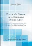 Educación Común en el Estado de Buenos-Aires by Domingo Faustino Sarmiento
