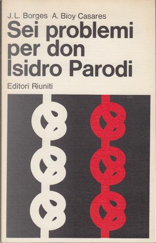 Sei problemi per don Isidro Parodi by Adolfo Bioy Casares, Jorge Luis Borges