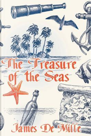 The Treasure of the Seas by James De Mille
