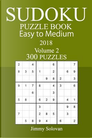 300 Easy to Medium Sudoku Puzzle Book by Jimmy Solovan