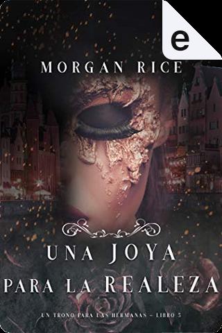 Una joya para la realeza by Morgan Rice