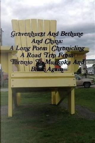 Gravenhurst And Bethune And China by Martin Avery