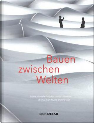 Bauen Zwischen Welten by Not Available