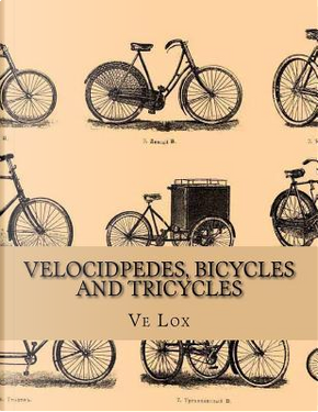 Velocidpedes, Bicycles and Tricycles by Ve Lox
