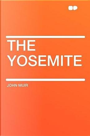 The Yosemite by John Muir