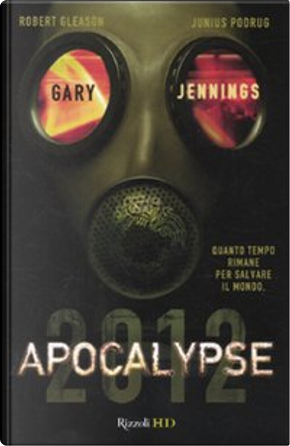 Apocalypse 2012 by Gary Jennings, Junius Pudrug, Robert Gleason