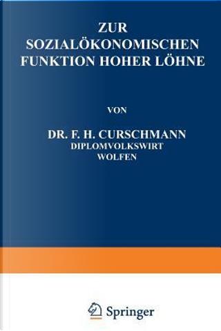 Zur Sozialökonomischen Funktion Hoher Löhne by F. H. Curschmann