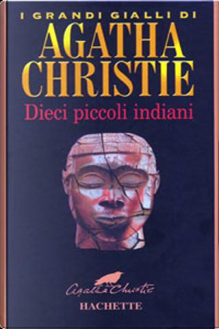 Dieci piccoli indiani by Agatha Christie