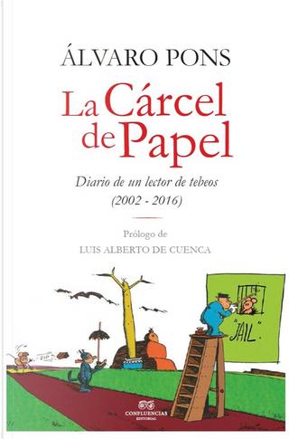 La cárcel de papel by Álvaro Pons