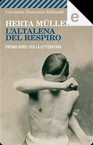 L'altalena del respiro by Herta Müller