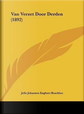Van Verzet Door Derden (1892) by Jelle Johannes Engbert Boschloo