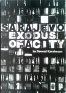 Sarajevo, Exodus of a City by Dzevad Karahasan