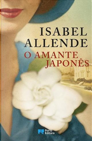 O Amante Japonês by Isabel Allende