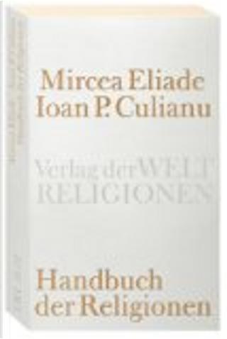 Handbuch der Religionen by Mircea Eliade