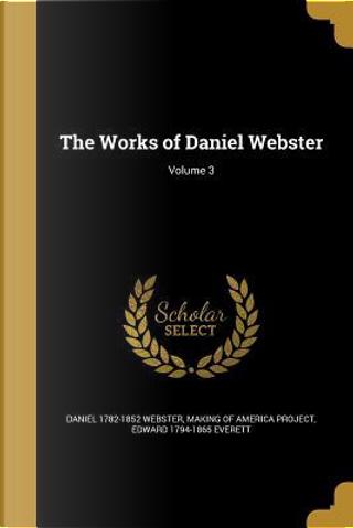 WORKS OF DANIEL WEBSTER V03 by Daniel 1782-1852 Webster