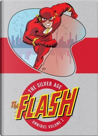 Flash - the Silver Age 2 by John Broome