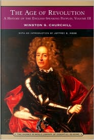 A History of the English-Speaking Peoples Vol. 3 by Winston Spencer Churchill