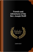 Travels and Adventures of the REV. Joseph Wolff by Joseph Wolff