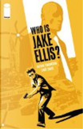 Who Is Jake Ellis? Volume 1 TP by Nathan Edmondson, Tonci Zonjic